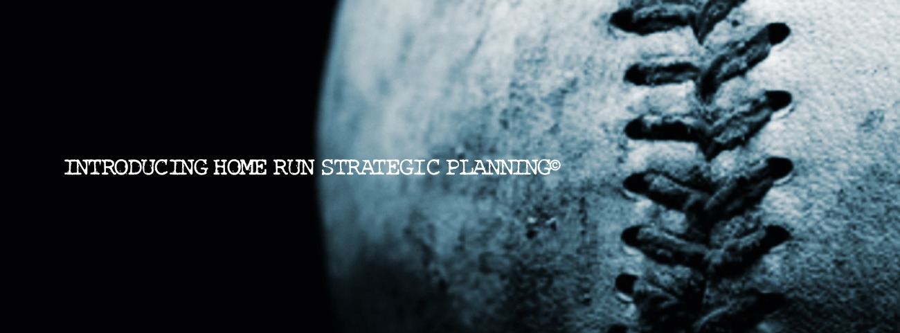 HOMERUN STRATEGIC PLANNING